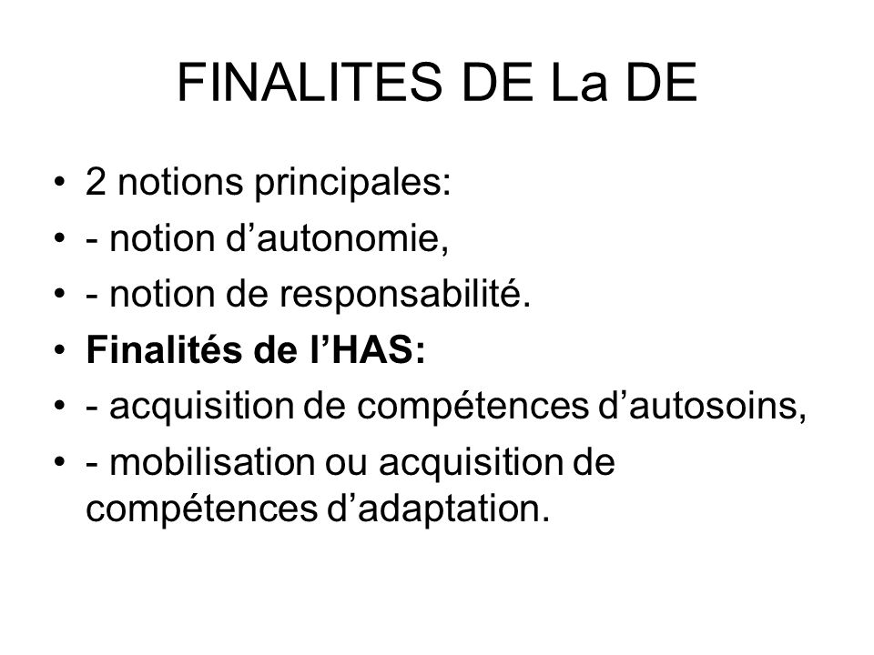 FINALITES DE La DE 2 notions principales: - notion d'autonomie,