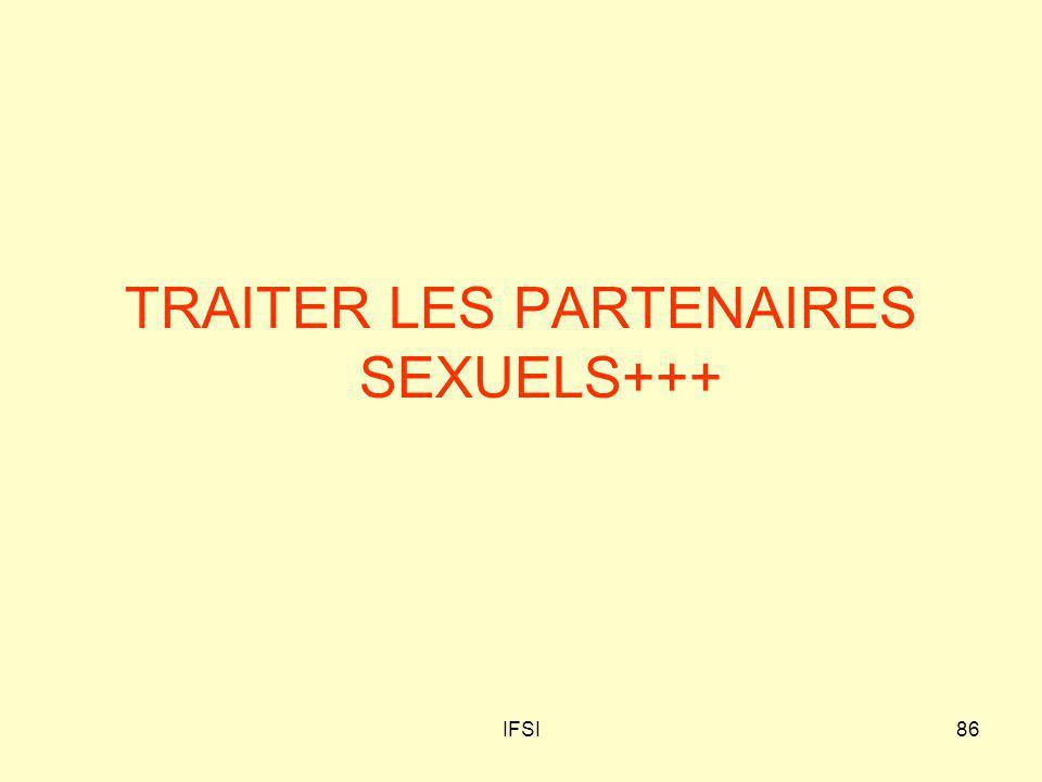 TRAITER LES PARTENAIRES SEXUELS+++