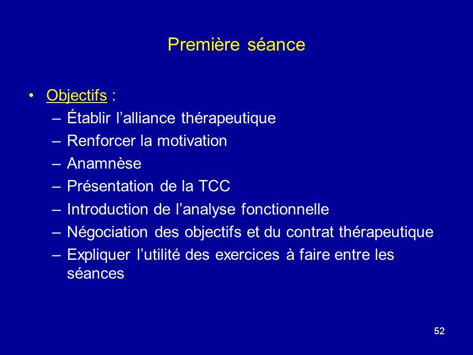 Première séance Objectifs : Établir l'alliance thérapeutique