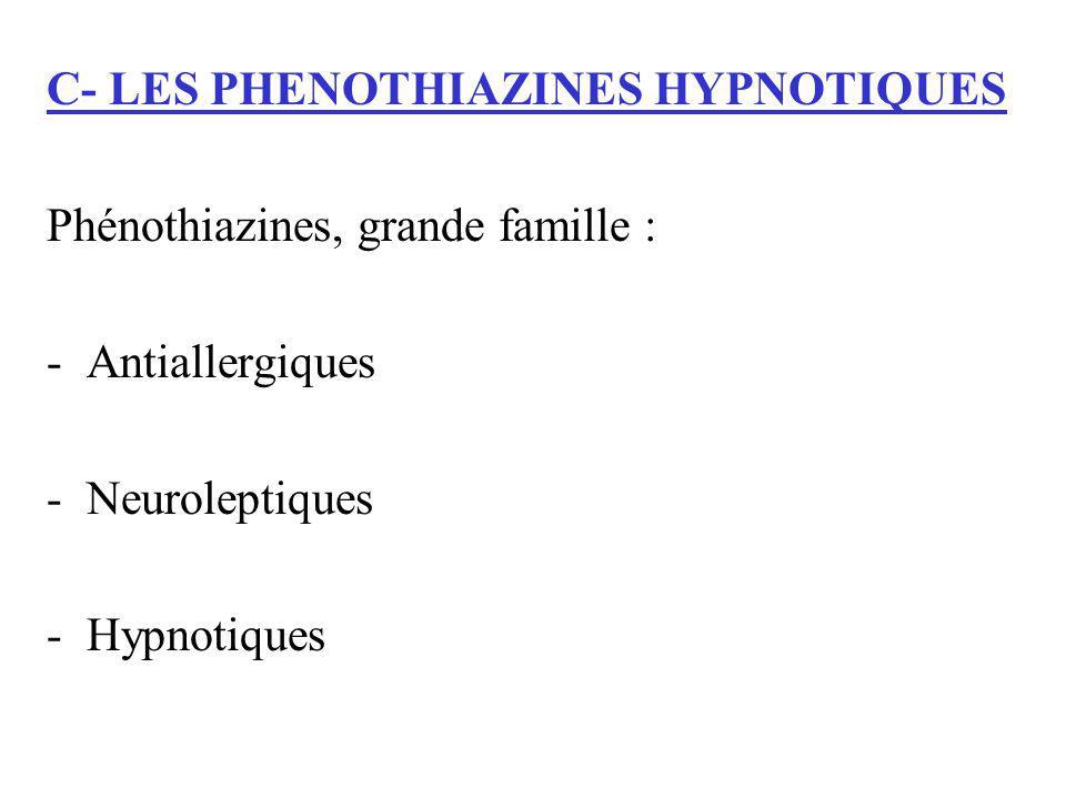 C- LES PHENOTHIAZINES HYPNOTIQUES