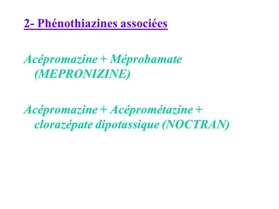 2- Phénothiazines associées