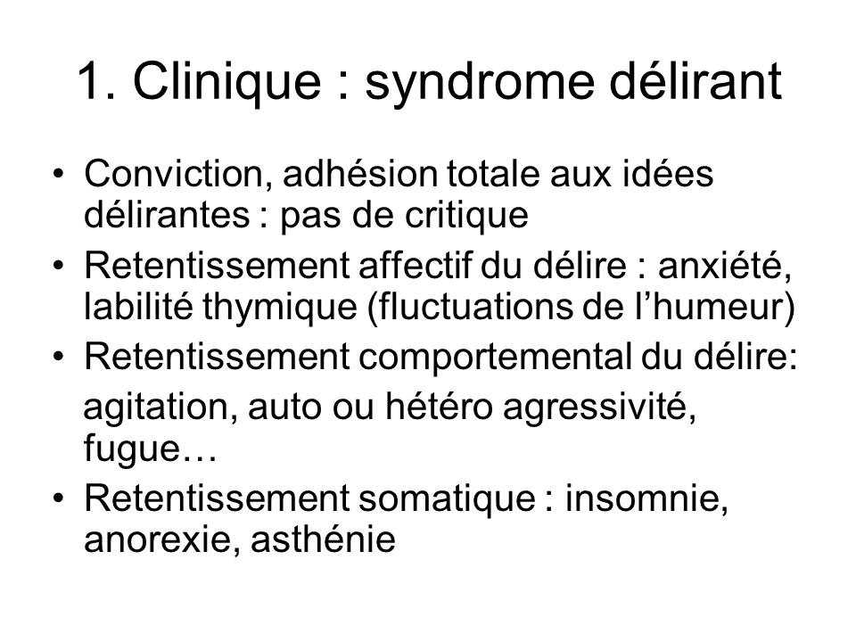 1. Clinique : syndrome délirant