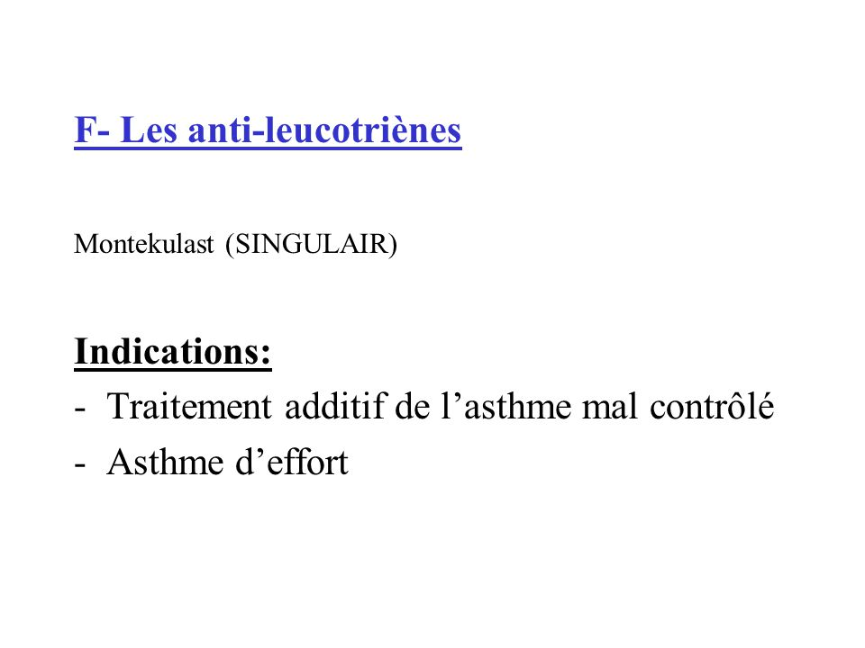 F- Les anti-leucotriènes