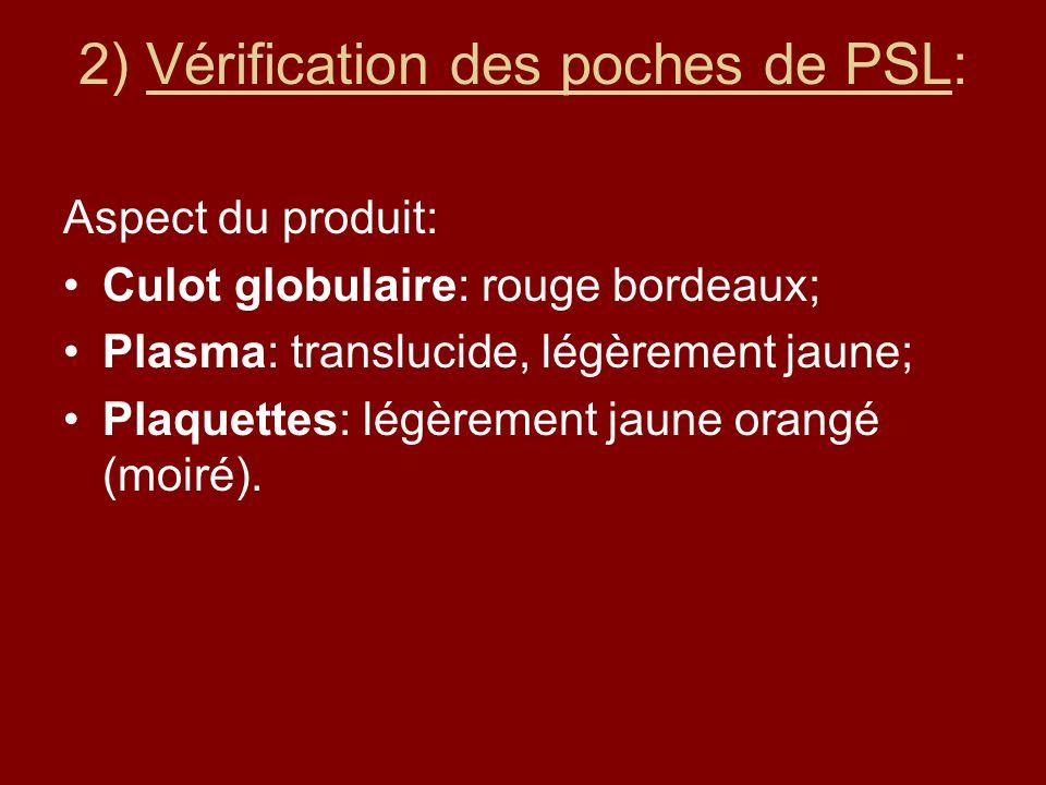 2) Vérification des poches de PSL: