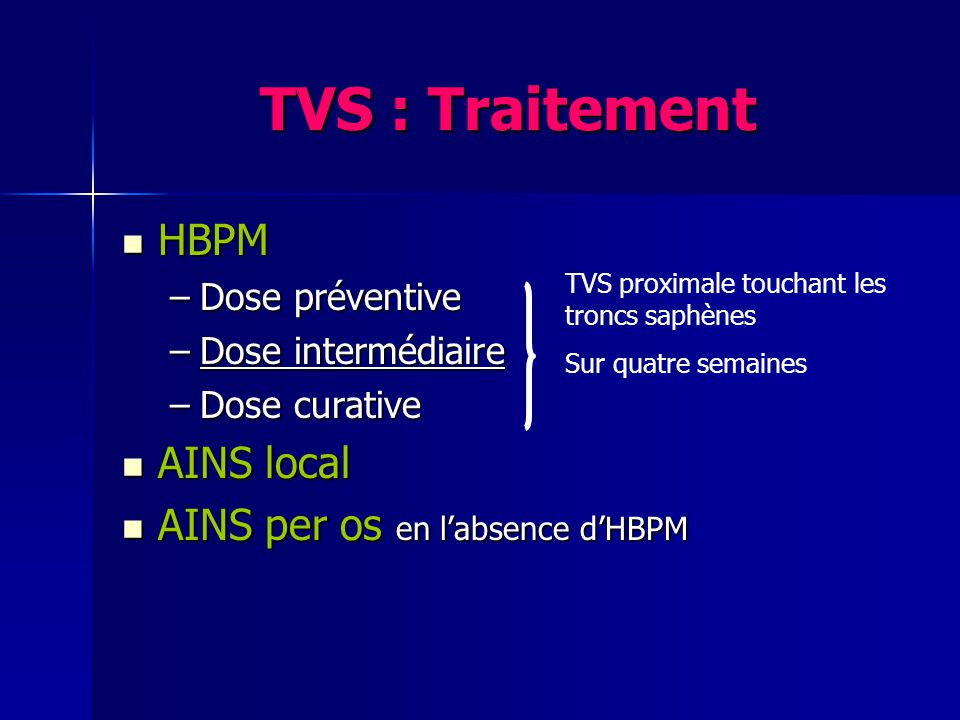 TVS : Traitement HBPM AINS local AINS per os en l'absence d'HBPM