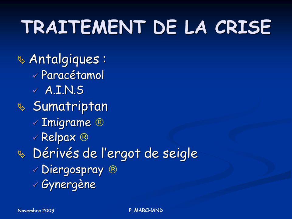 TRAITEMENT DE LA CRISE Antalgiques : Sumatriptan