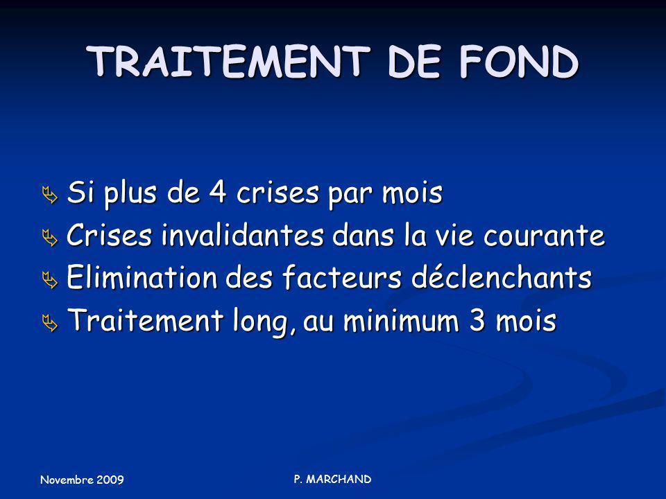 TRAITEMENT DE FOND Si plus de 4 crises par mois
