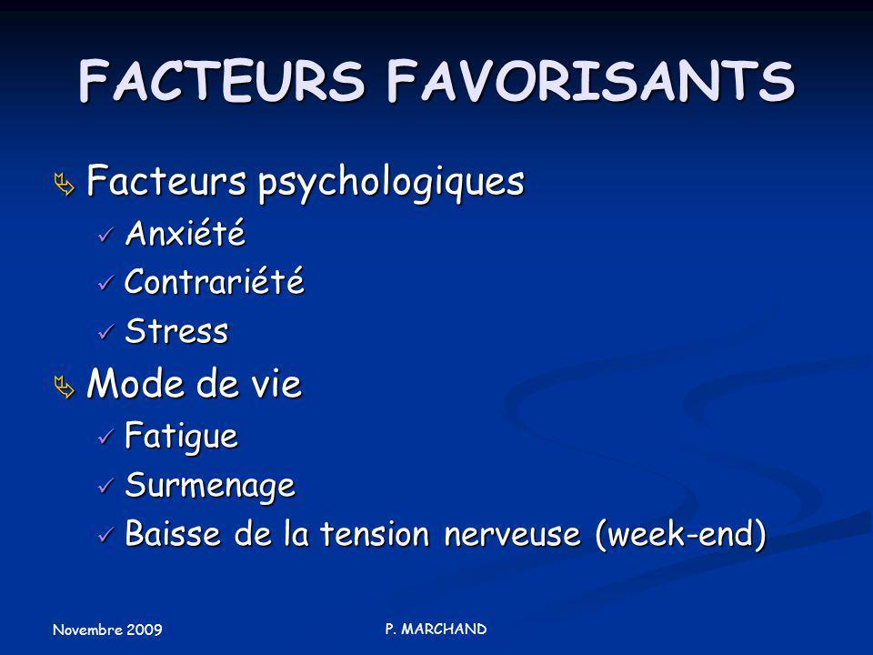 FACTEURS FAVORISANTS Facteurs psychologiques Mode de vie Anxiété