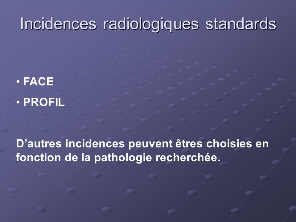 Incidences radiologiques standards