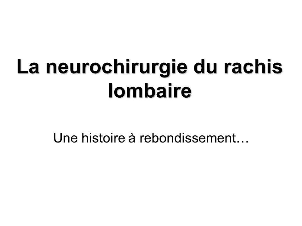 La neurochirurgie du rachis lombaire