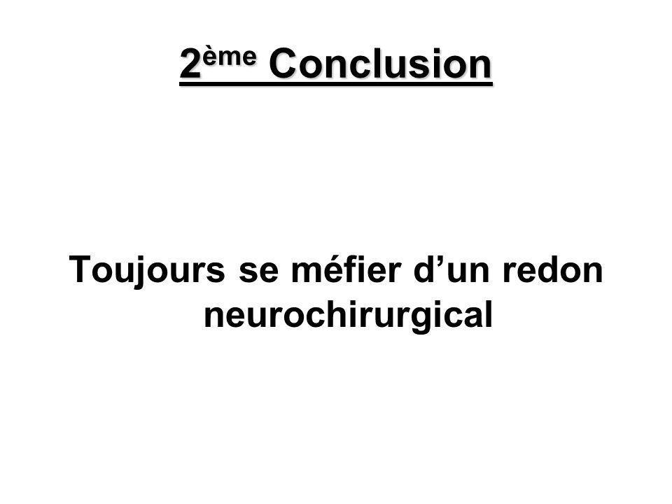 Toujours se méfier d'un redon neurochirurgical
