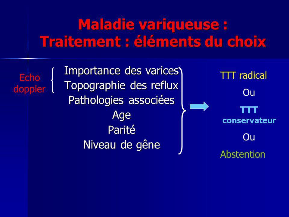 Maladie variqueuse : Traitement : éléments du choix
