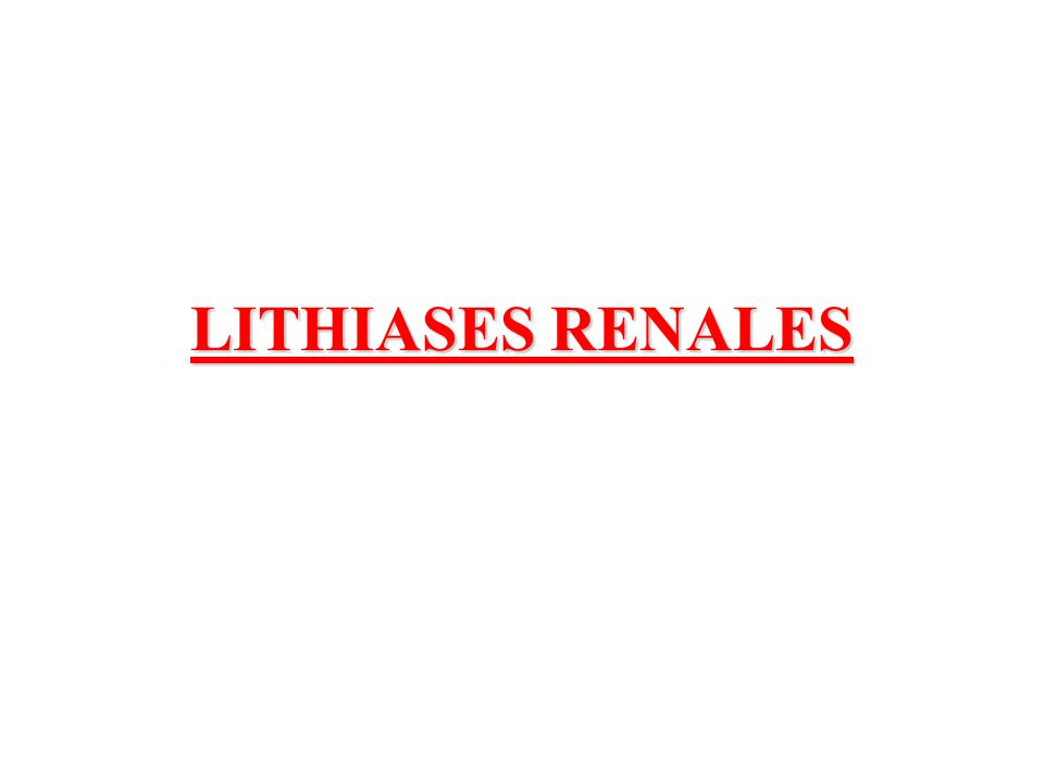 LITHIASES RENALES