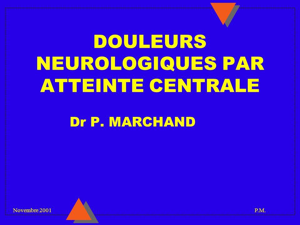 DOULEURS NEUROLOGIQUES PAR ATTEINTE CENTRALE