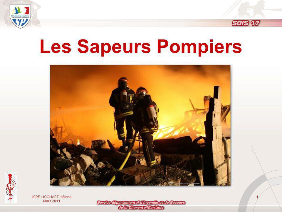 Les Sapeurs Pompiers ISPP HOCHART Hélène Mars 2011