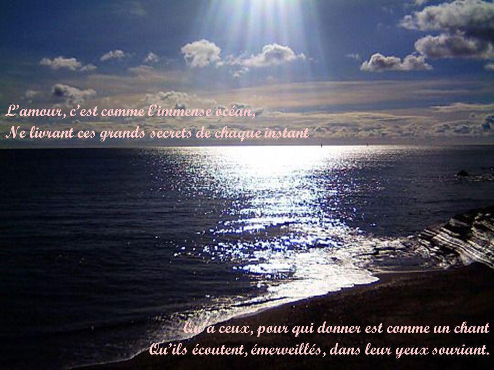 L'amour, c'est comme l'immense océan,