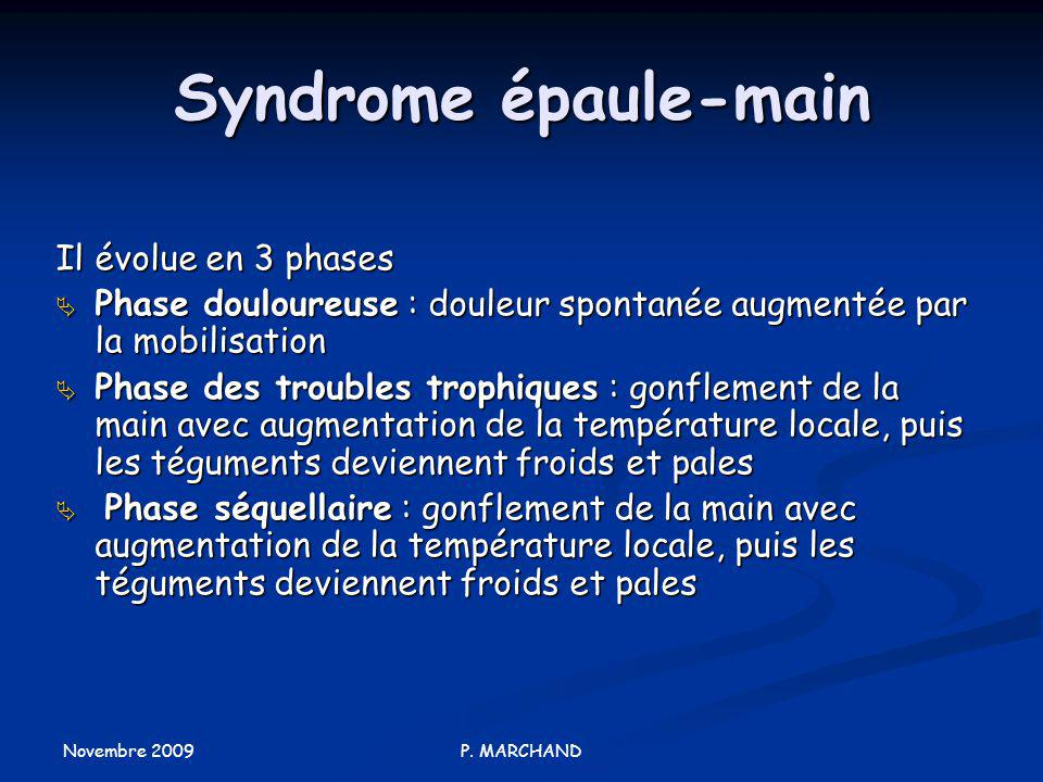 Syndrome épaule-main Il évolue en 3 phases