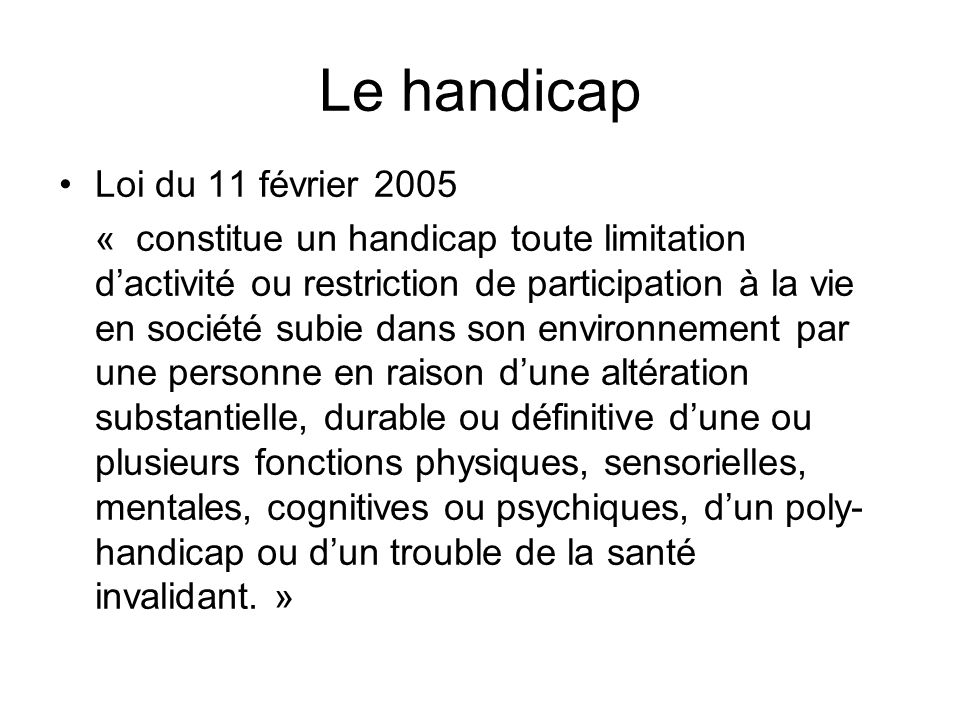 Le handicap Loi du 11 février 2005