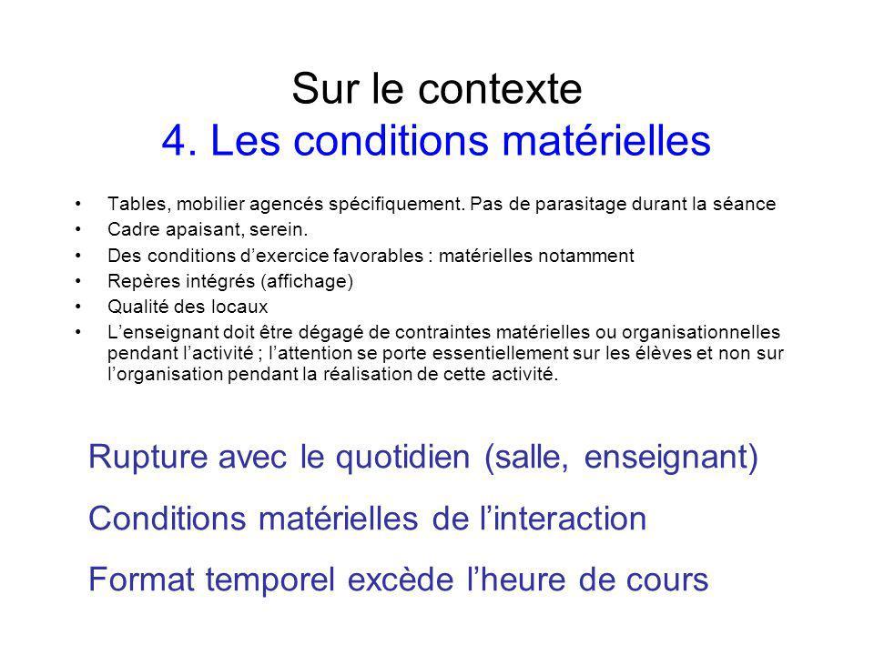 Sur le contexte 4. Les conditions matérielles