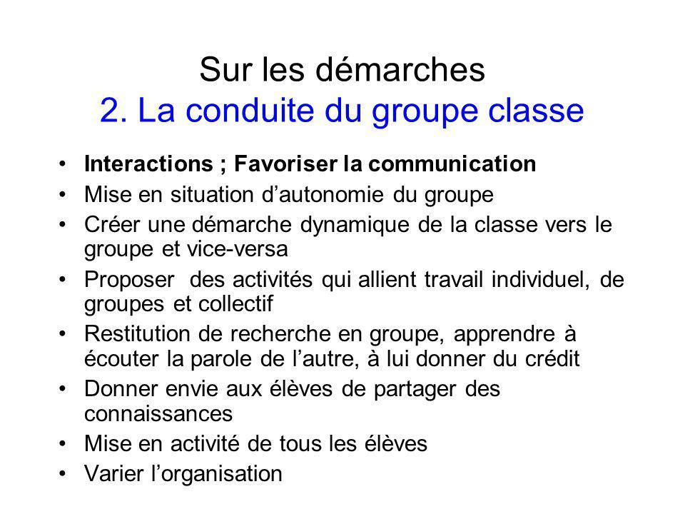 Sur les démarches 2. La conduite du groupe classe