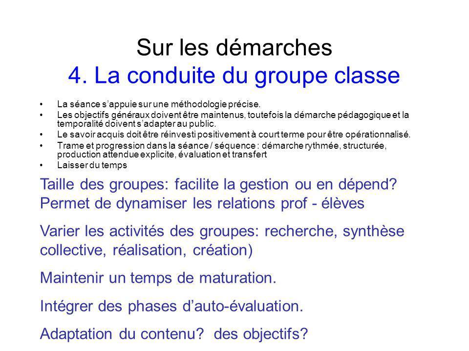Sur les démarches 4. La conduite du groupe classe