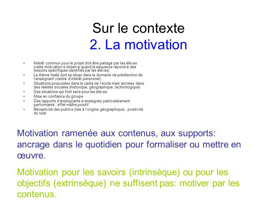 Sur le contexte 2. La motivation