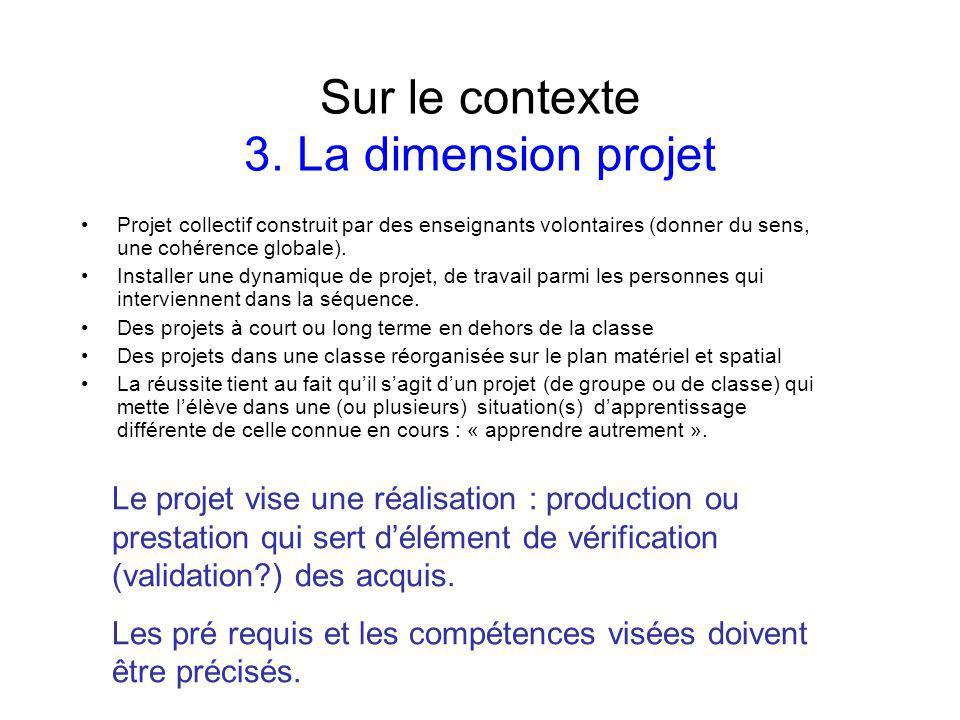 Sur le contexte 3. La dimension projet