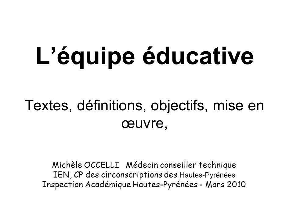 L'équipe éducative Textes, définitions, objectifs, mise en œuvre,