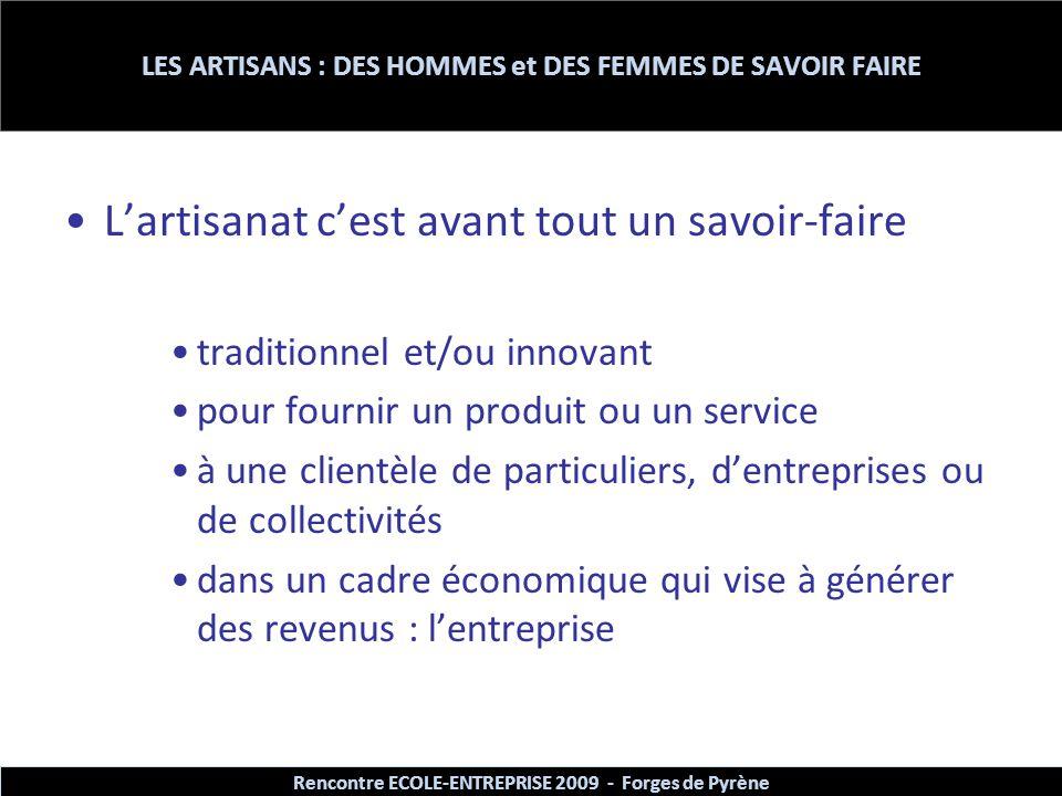LES ARTISANS : DES HOMMES et DES FEMMES DE SAVOIR FAIRE