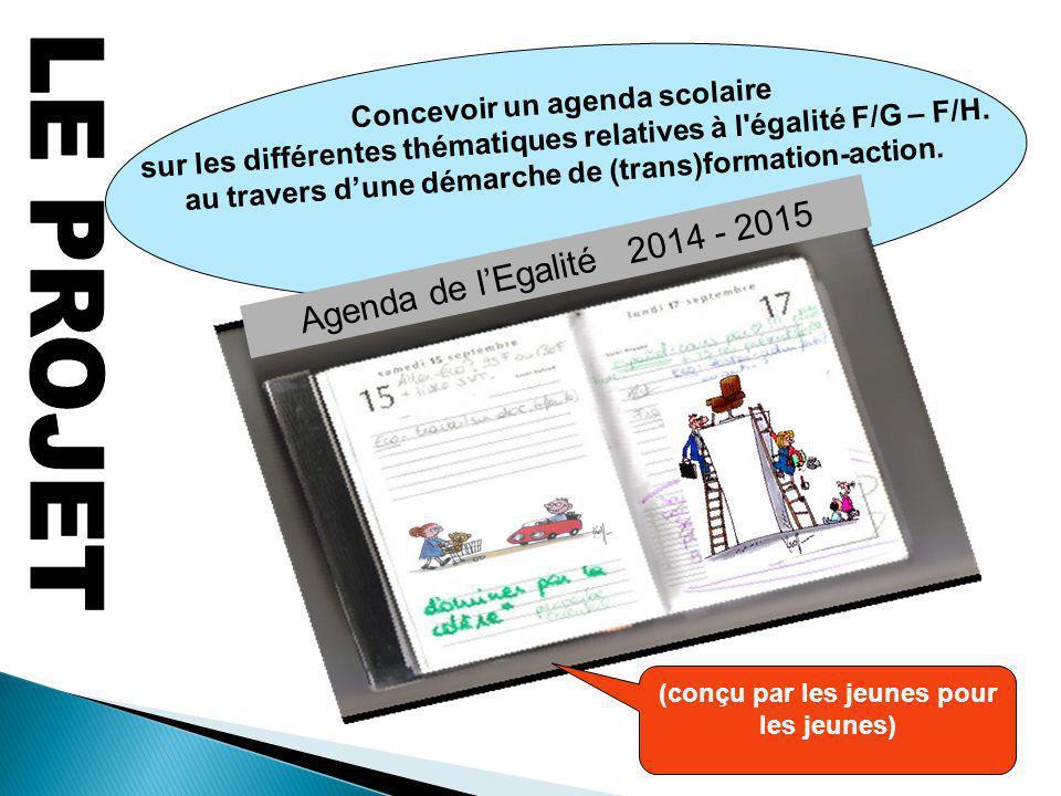 LE PROJET Agenda de l'Egalité 2014 - 2015 Concevoir un agenda scolaire