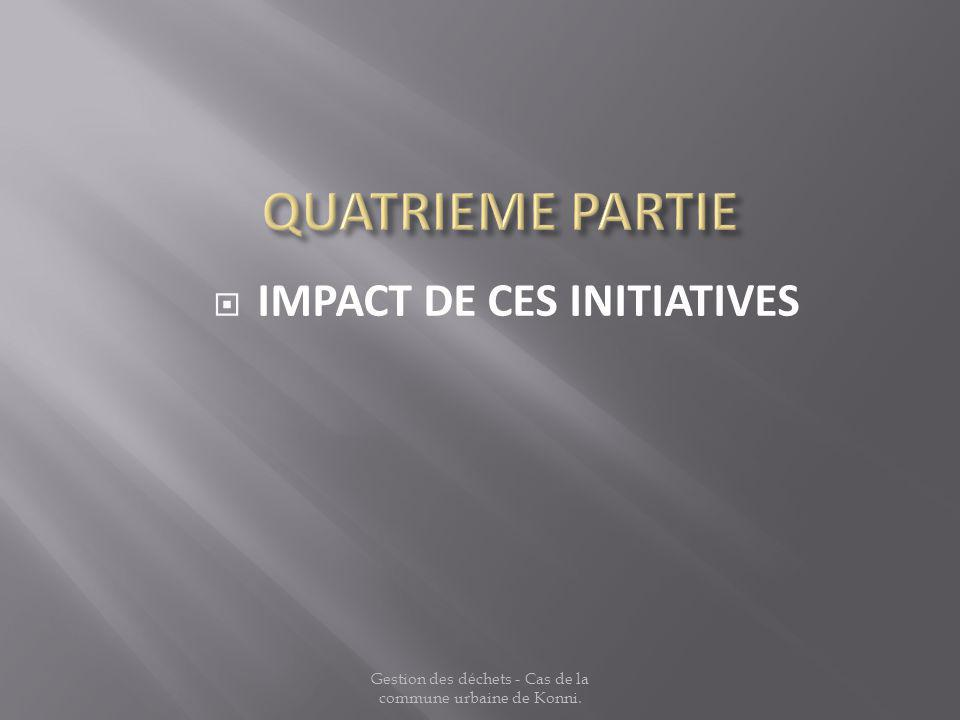 IMPACT DE CES INITIATIVES