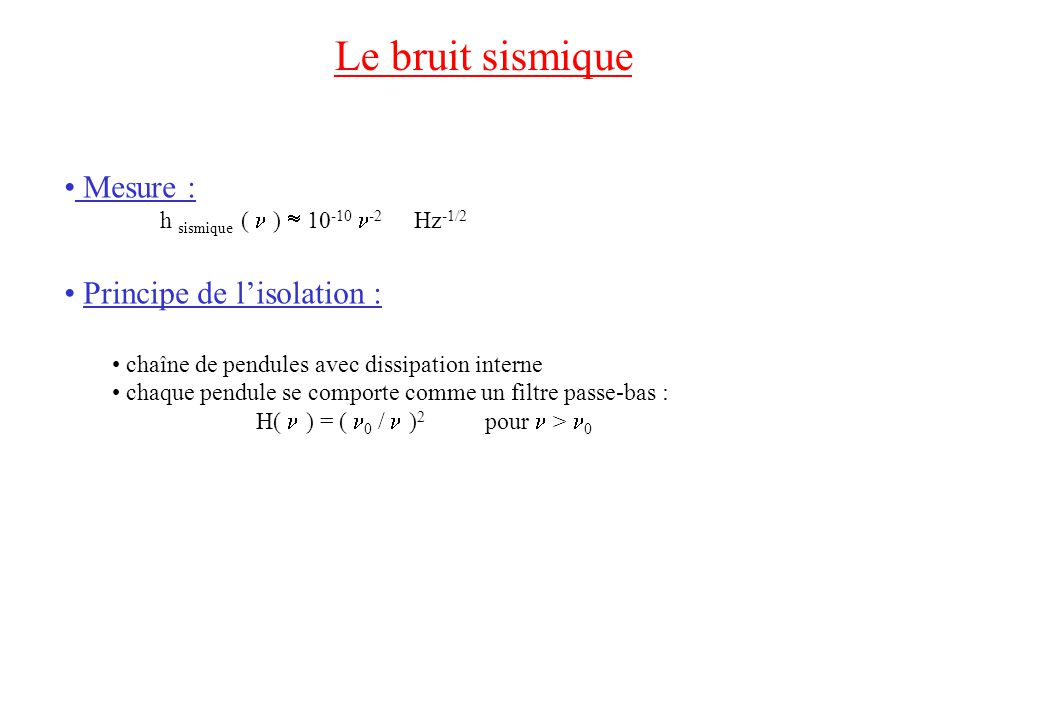 Le bruit sismique Mesure : Principe de l'isolation :