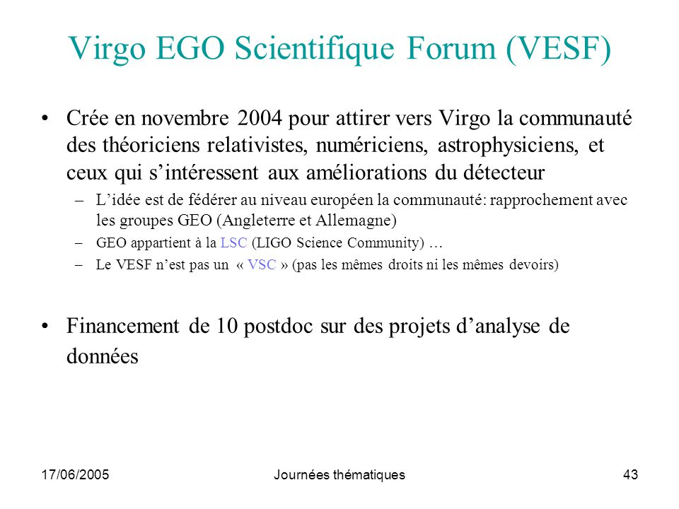 Virgo EGO Scientifique Forum (VESF)