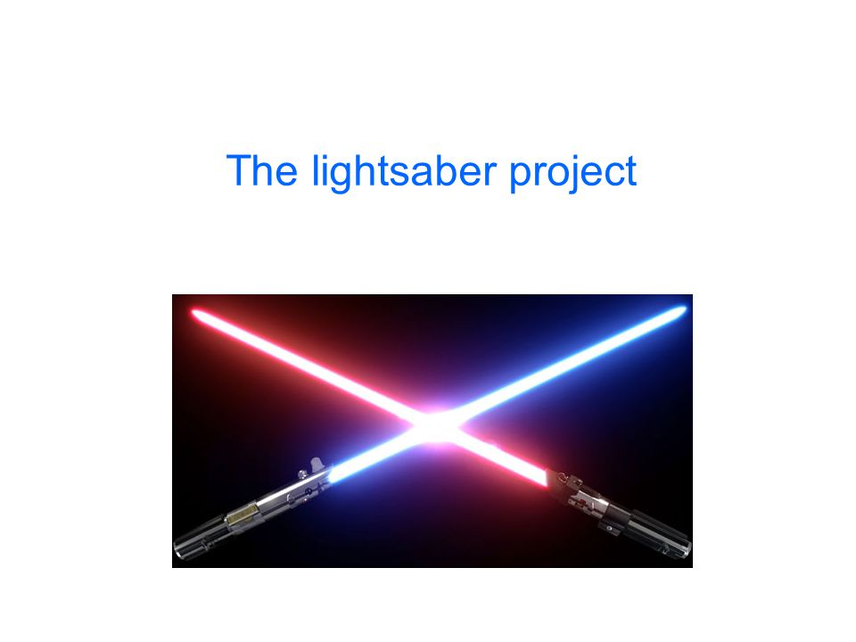 The lightsaber project
