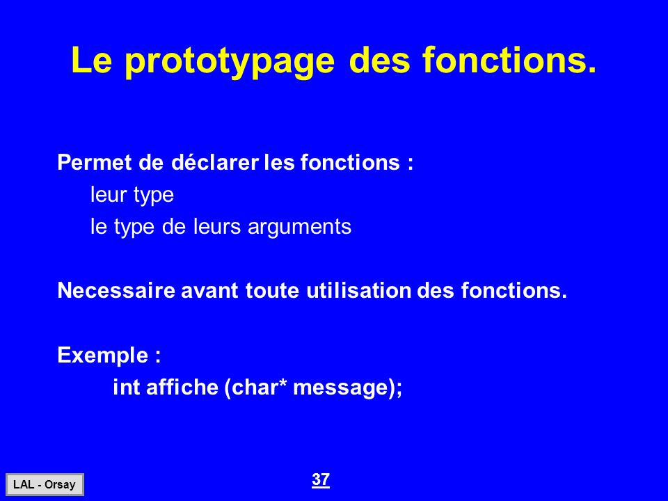 Le prototypage des fonctions.