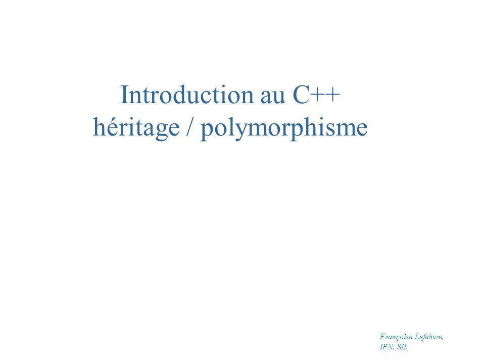 Introduction au C++ héritage / polymorphisme