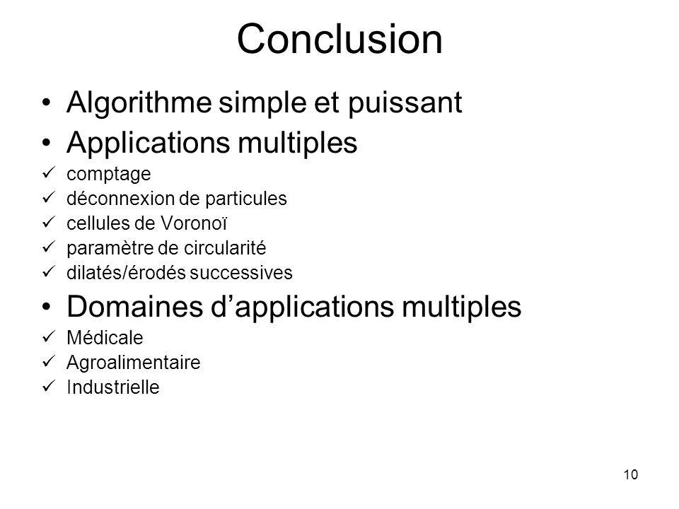 Conclusion Algorithme simple et puissant Applications multiples