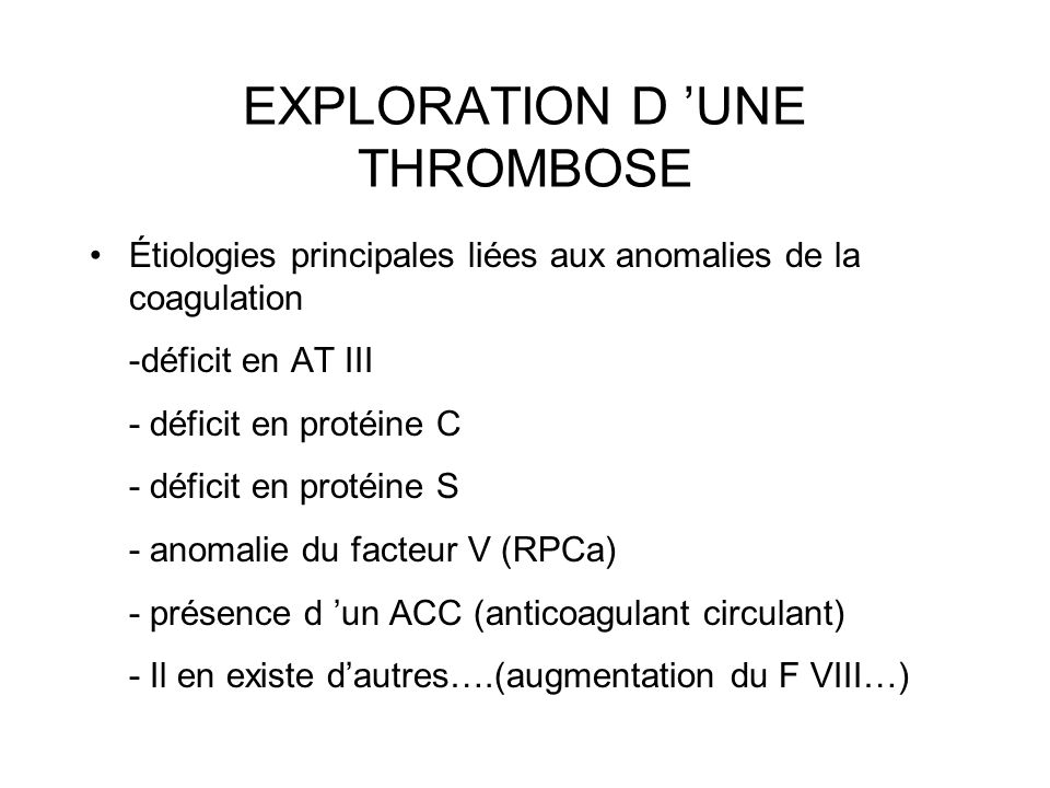 EXPLORATION D 'UNE THROMBOSE