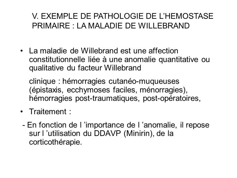 V. EXEMPLE DE PATHOLOGIE DE L'HEMOSTASE PRIMAIRE : LA MALADIE DE WILLEBRAND