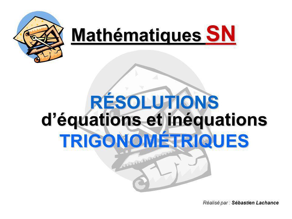 RÉSOLUTIONS d'équations et inéquations TRIGONOMÉTRIQUES