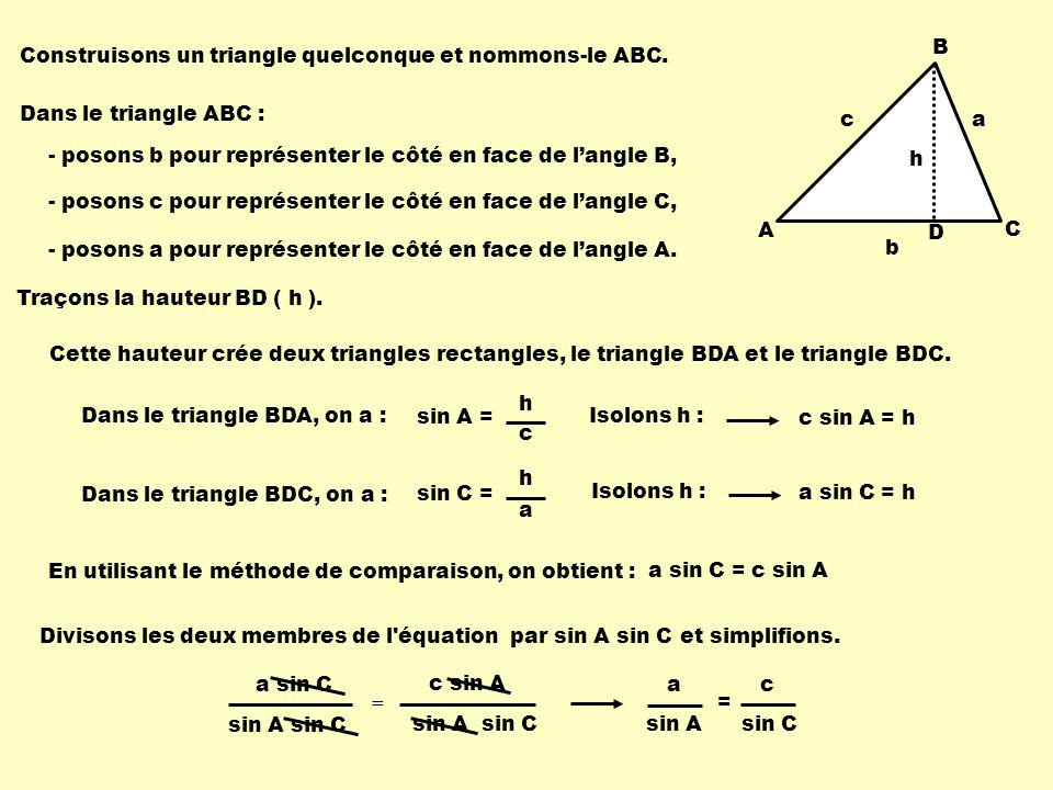 A B. C. Construisons un triangle quelconque et nommons-le ABC. h. D. Dans le triangle ABC : c.