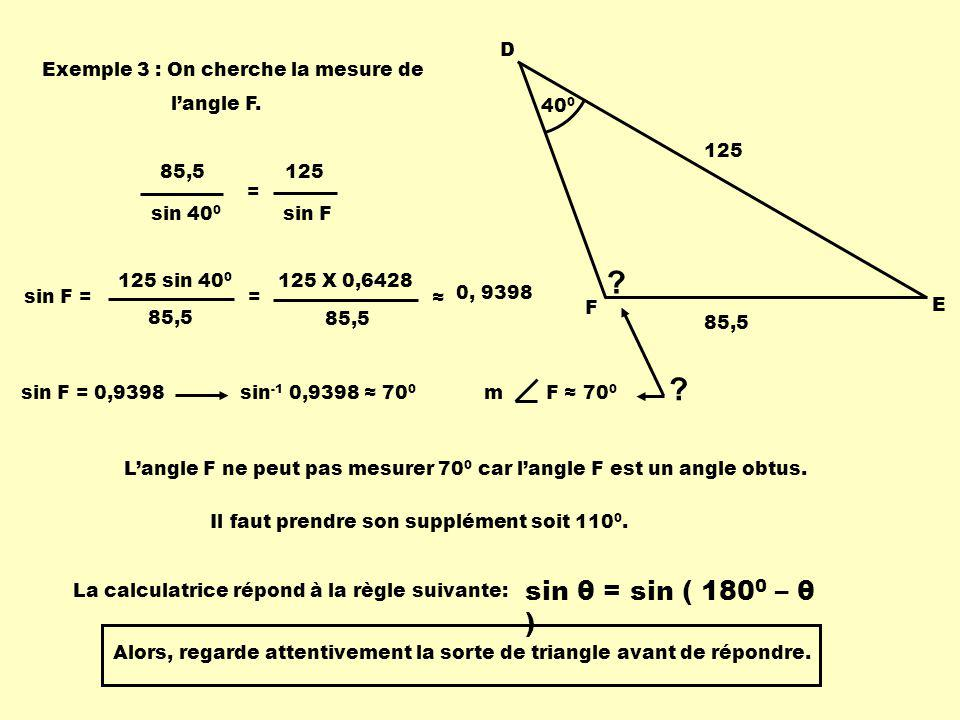 400 D. F. E. 85,5. 125. Exemple 3 : On cherche la mesure de. l'angle F. 85,5. sin 400. 125.