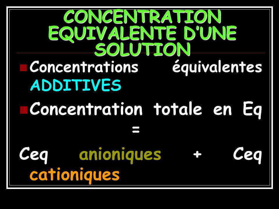 CONCENTRATION EQUIVALENTE D'UNE SOLUTION