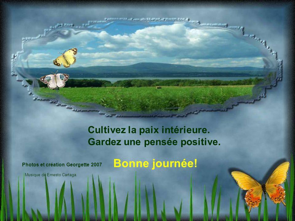 Bonne journée! Cultivez la paix intérieure.