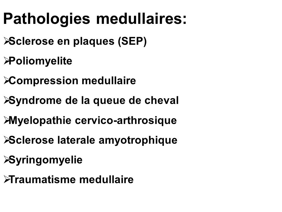 Pathologies medullaires: