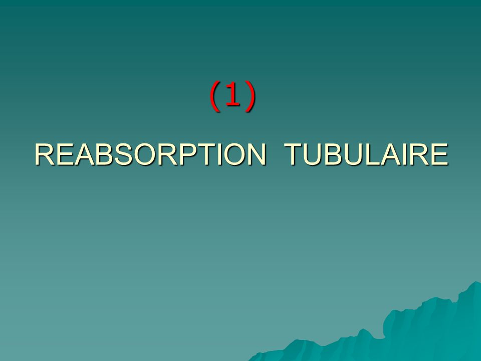 REABSORPTION TUBULAIRE
