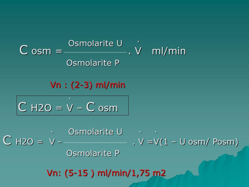 C H2O = V - . V =V(1 – U osm/ Posm)