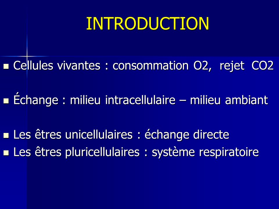 INTRODUCTION Cellules vivantes : consommation O2, rejet CO2