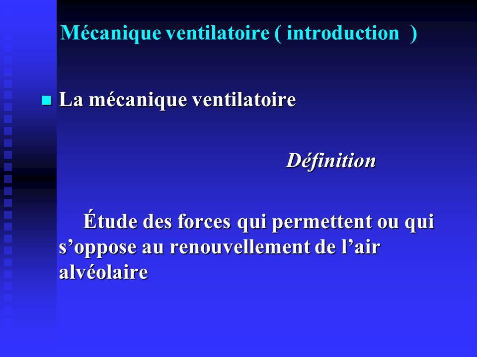 Mécanique ventilatoire ( introduction )