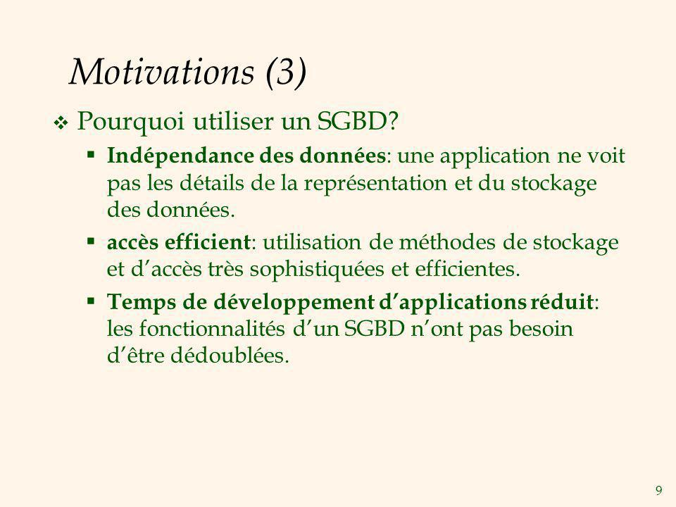 Motivations (3) Pourquoi utiliser un SGBD
